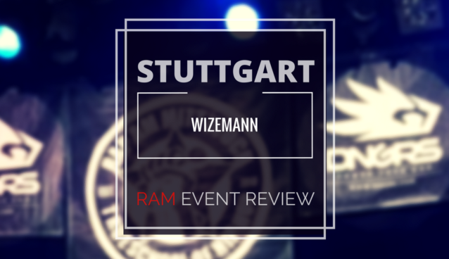 EVENT REVIEW: RAM - STUTTGART 03.03.18