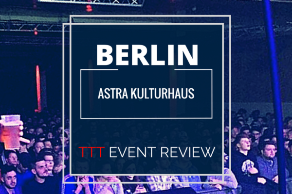 Review: Toptier Takeover 2 - Astra Kulturhaus